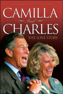 Camilla and Charles : The Love Story, Paperback