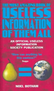 The Most Amazing Book of Useless Information of Them All, Hardback