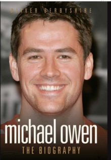 Michael Owen : The Biography, Hardback