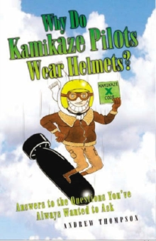 Why Do Kamikaze Pilots Wear Helmets?, Hardback Book