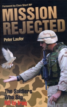 Mission Rejected : The Soldiers Who Say No to Iraq, Paperback