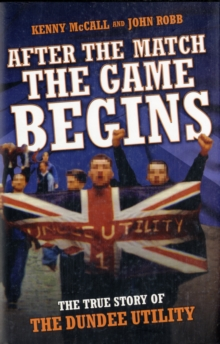 After the Match, the Game Begins, Hardback