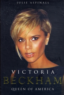 Victoria Beckham : Queen of America, Hardback Book