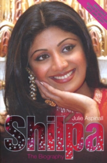 Shilpa Shetty : The Biography, Paperback