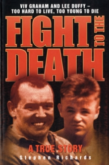 Fight to the Death : Viv Graham and Lee Duffy - Too Hard to Live, Too Young to Die, Paperback