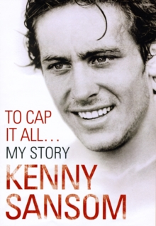 Kenny Sansom : To Cap it All, Hardback