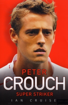 Peter Crouch : Super Striker, Paperback Book