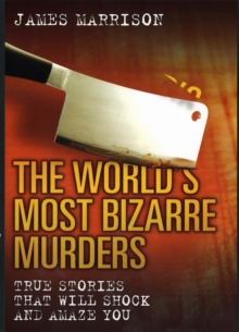 The World's Most Bizarre Murders, Hardback