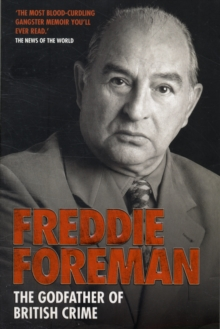 Freddie Foreman : The Godfather of British Crime, Paperback Book