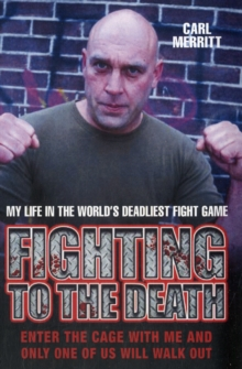 Fighting to the Death : My Life in the World's Deadliest Fight Game, Paperback Book