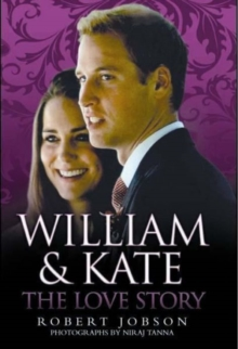 William and Kate : A Celebration of the Wedding of the Century, Hardback