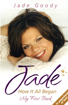Jade - How it All Began : My First Book, Paperback