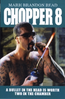 Chopper 8 : A Bullet in the Head is Worth Two in the Chamber, Paperback Book