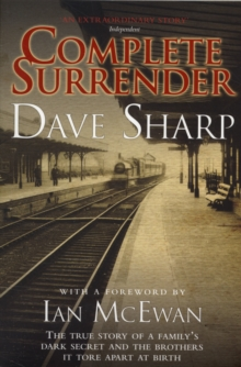 Complete Surrender : The True Story of a Family's Dark Secret and the Brothers it Tore Apart at Birth, Paperback