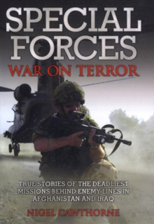 Special Forces War on Terror : True Stories of the Deadliest Missions Behind Enemy Lines in Afghanistan and Iraq, Paperback
