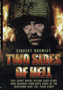 Two Sides of Hell : They Spent Weeks Killing Each Other. Now Soldiers from Both Sides of the Falklands War Tell Their Story, Paperback