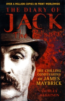 The Diary of Jack the Ripper : The Chilling Confessions of James Maybrick, Paperback Book