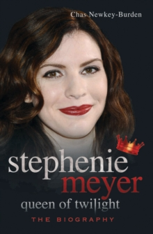 Stephenie Meyer Queen of Twilight : The Biography, Paperback Book