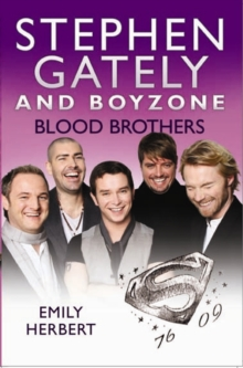"Stephen Gately and ""Boyzone"" - Blood Brothers 1976-2009, Paperback"