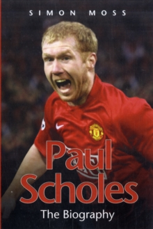 Paul Scholes : The Biography, Paperback