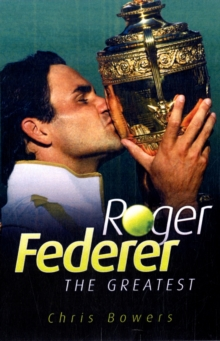Roger Federer : The Greatest, Paperback Book