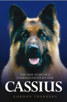 Cassius, the True Story of a Courageous Police Dog, Paperback