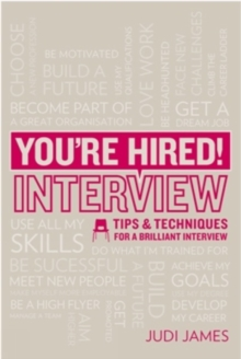 You're Hired! Interview : Tips and Techniques for a Brilliant Interview, Paperback