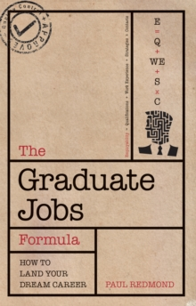 The Graduate Jobs Formula : Improve Your Employability and Land Your Dream Career, Paperback