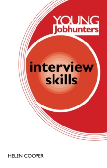 Young Jobhunters: Interview Skills : Acing Your Interview: Essential Tips and Tricks Every New Job Seeker Needs to Know, Paperback Book