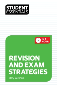Student Essentials: Revision and Exam Strategies : In One Hour, Paperback