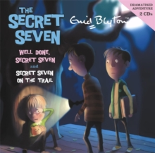 Well Done, Secret Seven and Secret Seven on the Trail, CD-Audio