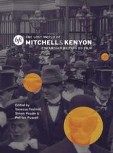 The Lost World of Mitchell and Kenyon: Edwardian Britain on Film, Paperback Book