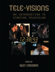 Tele-Visions: An Introduction to Studying Television, Paperback