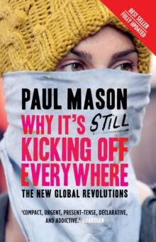 Why it's Still Kicking Off Everywhere : The New Global Revolutions, Paperback