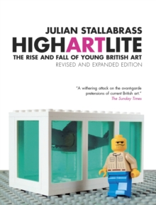 High Art Lite : The Rise and Fall of BritArt, Paperback