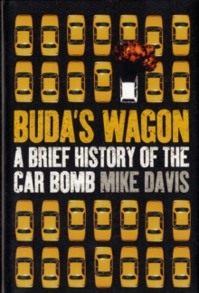 Buda's Wagon : A Brief History of the Car Bomb, Hardback Book