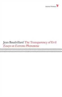 The Transparency of Evil : Essays on Extreme Phenomena, Paperback