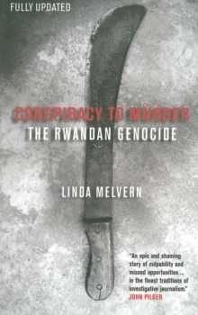 Conspiracy to Murder : The Rwandan Genocide, Paperback