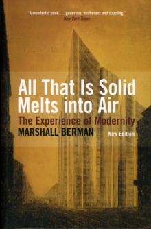 All That Is Solid Melts Into Air : The Experience of Modernity, Paperback