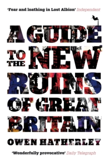 A Guide to the New Ruins of Great Britain, Paperback