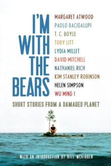 I'm with the Bears : Short Stories from a Damaged Planet, Paperback Book