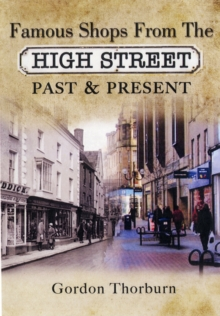 Remembering the High Street : A Nostalgic Look at Famous Names, Paperback Book