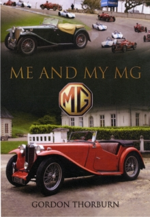 Me and My MG : Stories from MG Owners Around the World, Hardback