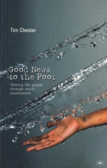 Good News to the Poor : The Gospel Through Social Involvement, Paperback