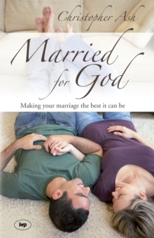 Married for God : Making Your Marriage the Best it Can be, Paperback