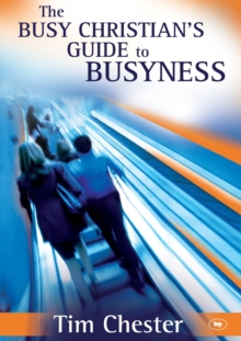 The Busy Christian's Guide to Busyness, Paperback Book