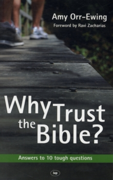 Why Trust the Bible? : Answers to 10 Tough Questions, Paperback