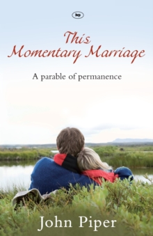 This Momentary Marriage : A Parable of Permanence, Paperback