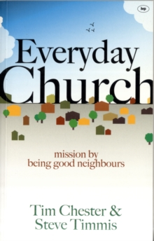 Everyday Church : Mission by Being Good Neighbours, Paperback Book