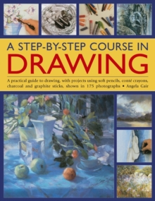 A Step-by-step Course in Drawing : A Practical Guide to Drawing, with Projects Using Soft Pencils, Conte Crayons, Charcoal and Graphite Sticks, Shown in 175 Photographs, Paperback Book